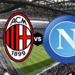 Milan-Napoli: probabili formazioni e dove vederla in TV e streaming